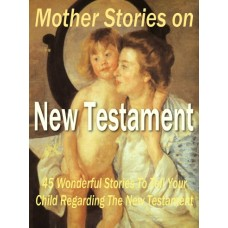 Mother stories on new testament PDF ebook